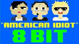 American Idiot (8 Bit Remix Cover Version) [Tribute to Greenday] - 8 Bit Universe