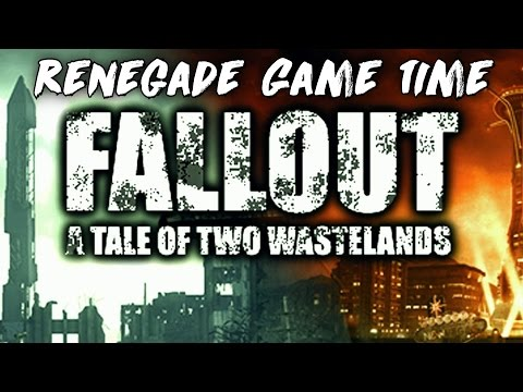 Renegade Game Time - Fallout: Tale of Two Wastelands (Part 1)
