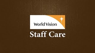World Vision International, People and Culture, Staff Care Unit