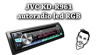 JVC KD-R961 autoradio bluetooth led RGB - Recensione ITA by Ken784