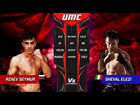 UMC 01 | ️Rzaev Seymur Vs Sheval Elezi