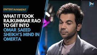 What it took Rajkummar Rao to get into Omar Saeed Sheikh's mind in Omerta