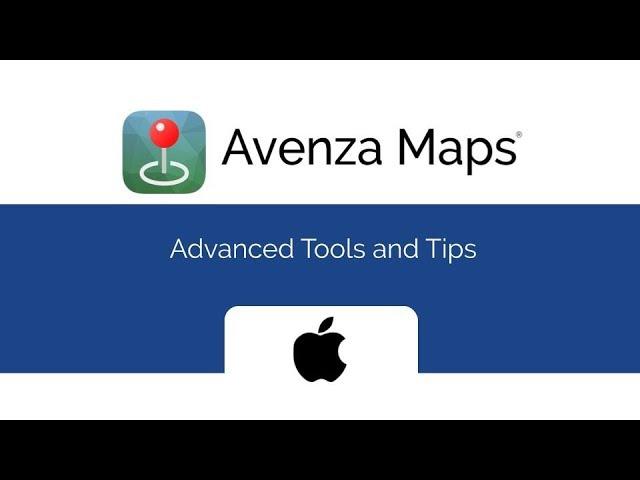 Avenza Maps Advanced - Advanced Tools & Tips (iOS)