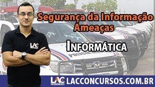PM MA - Informática - Segurança da Informação - Ameaças