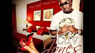 Luv Jones - Make Love