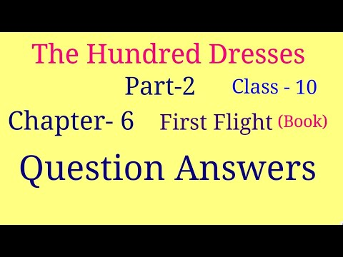 The hundred dresses part 2 question answers | first flight chapter 6 question answers
