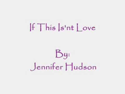 If This Isn't Love - Jennifer Hudson {HQ/HD} Lyrics