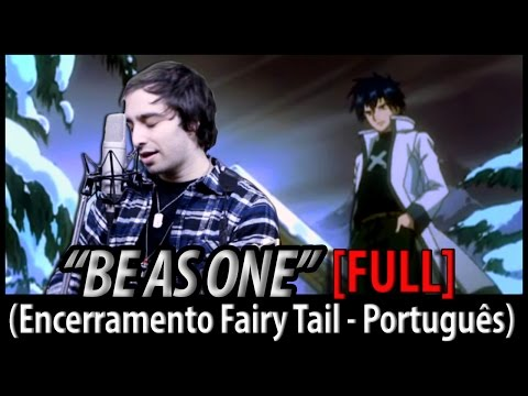 Fairy Tail Encerramento 6 - Be As One (FULL Português BR)