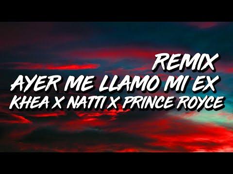Khea x Natti Natasha x Prince Royce – Ayer Me Llamo Mi Ex REMIX (Letra/Lyrics)