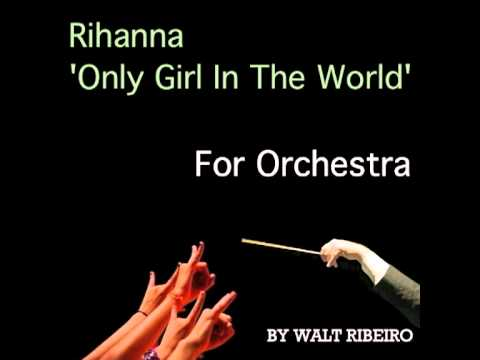 Rihanna 'Only Girl In The World' For Orchestra