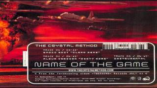 The Crystal Method - Name Of The Game (Instrumental)
