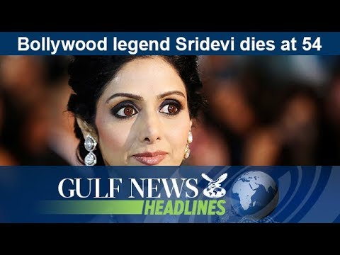 Bollywood legend Sridevi dies at 54 - GN Headlines