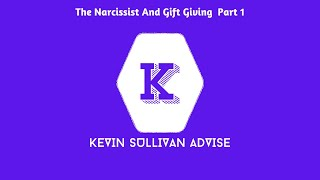 The Narcissist And Gift Giving  Part 1