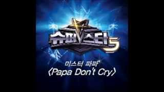 [Superstar K5] ??? ?? (Mr.PAPA) - Papa Don't Cry MP3