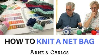 How to knit a net bag by ARNE & CARLOS