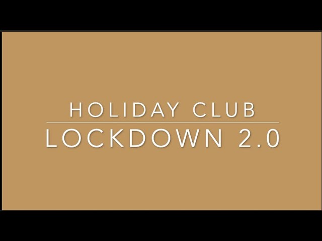 Holiday Club - Lockdown Special