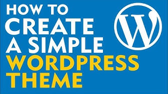 How to make your own WordPress theme from scratch (2019)