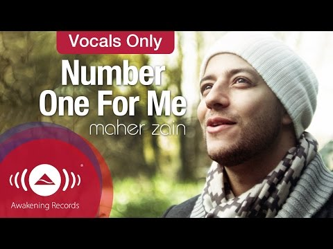 Maher Zain  Number One For Me  Vocals Only   Music