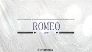 STACY - ROMEO ( LIRIK LAGU )