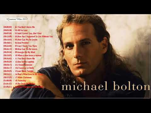 Micheal Bolton Top 20 best Love Songs Of All Time - Micheal Bolton Best Of Full Playlist