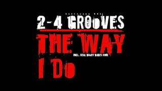 2-4 Grooves - the way i do (sunloverz remix edit)