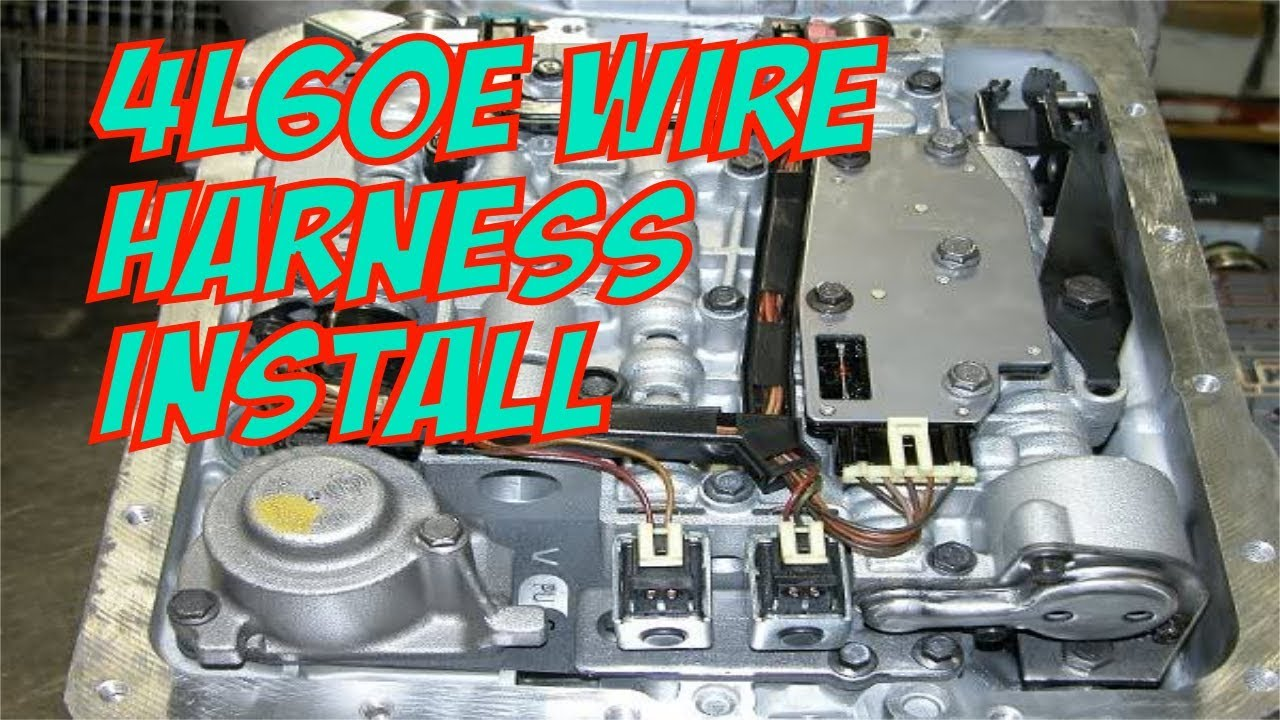 4l60e Wire Harness Install Youtube 4l80e Wiring