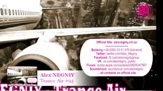 OUT NOW : Alex NEGNIY - Trance Air - Edition #94