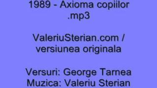 Valeriu Sterian - 1989 - Axioma copiilor (versiunea din 1989)