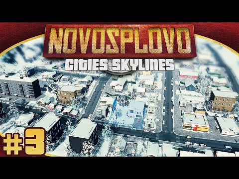 Cities Skylines Novosplovo #3 - Putting The Novo In Splovo