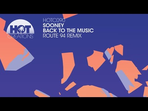 Sooney - Back To The Music (Route 94 Remix)