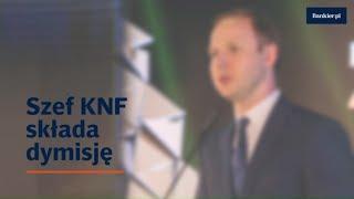 Szef KNF rezygnuje | Bankier.pl
