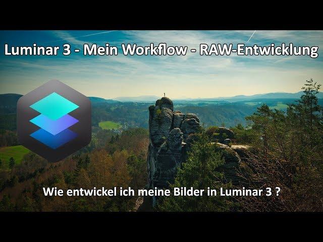 RAW-Entwicklung in Luminar 3 - Mein Workflow - Mein Weg zum fertigen Bild