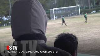 Eccellenza Girone A S.Gimignano-Grosseto 0-2 GS TV