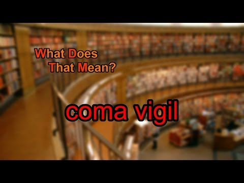 What does coma vigil mean?