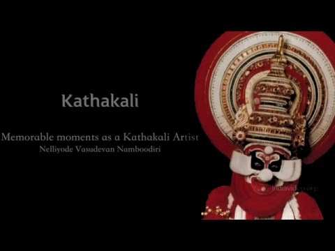 Memorable moments as a Kathakali artiste, Nelliyode Vasudevan Namboodiri,
