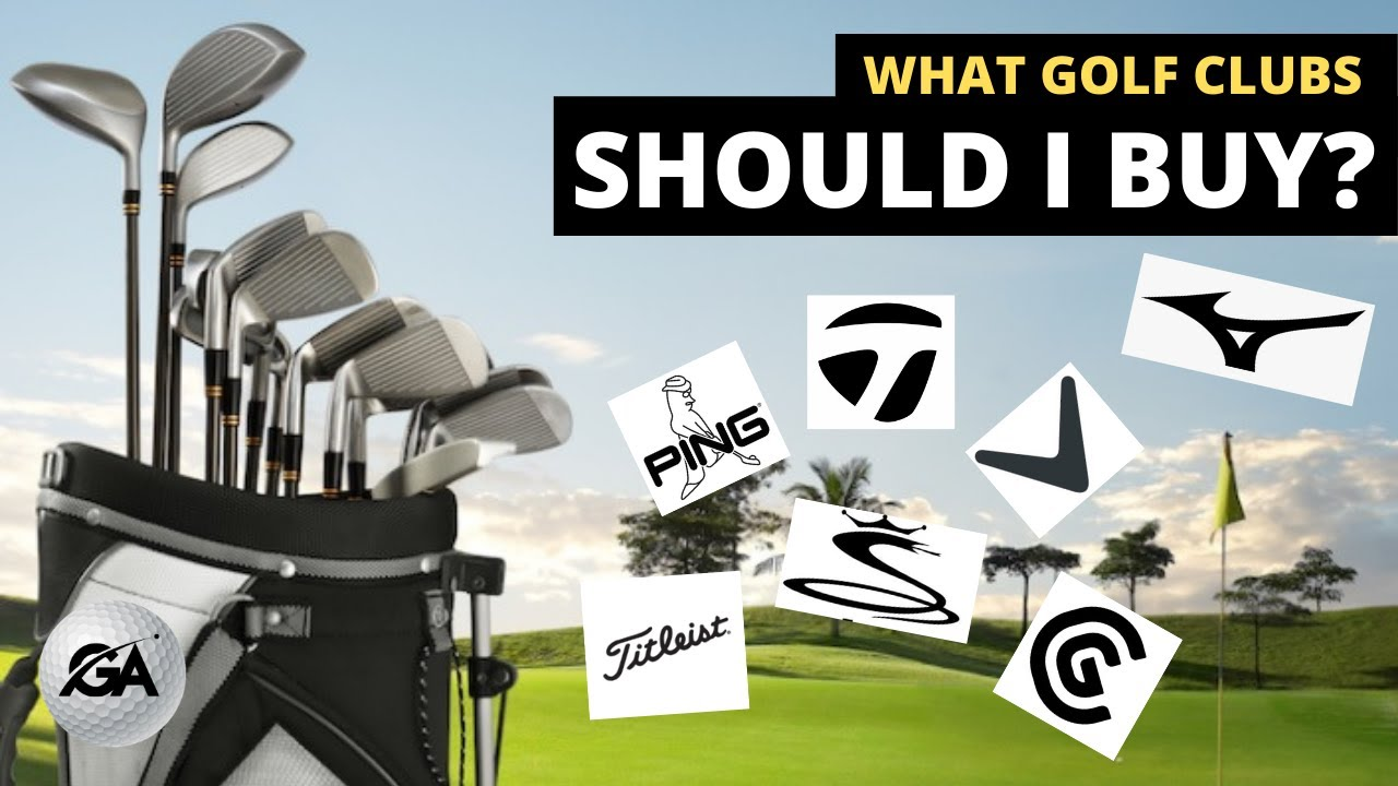 What Golf Clubs Should I Buy   Beginner's Guide For Clubs and Brands