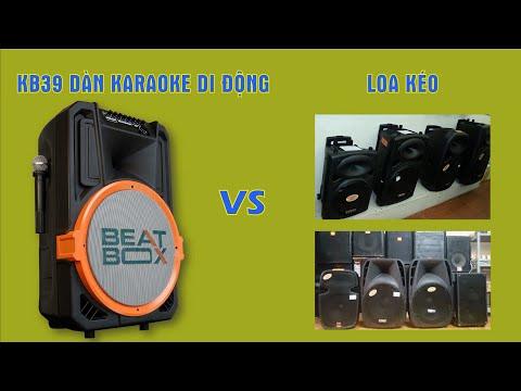 Loa kéo so sánh với Beatbox KB39 dàn Karaoke di động
