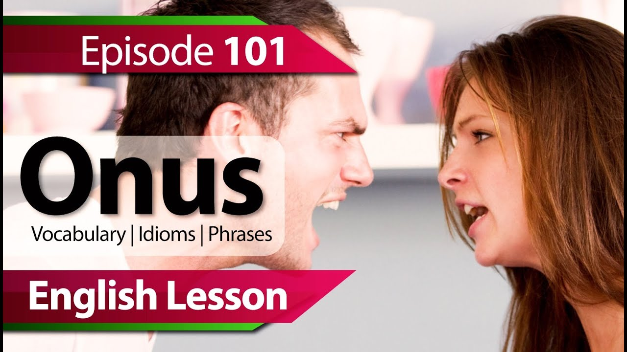 English lesson 101 - Onus  Vocabulary & Grammar lessons