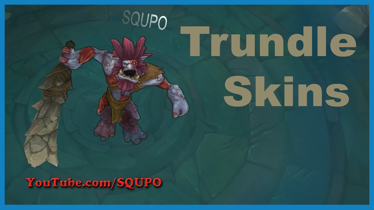 All Trundle Skins League Of Legends Youtube