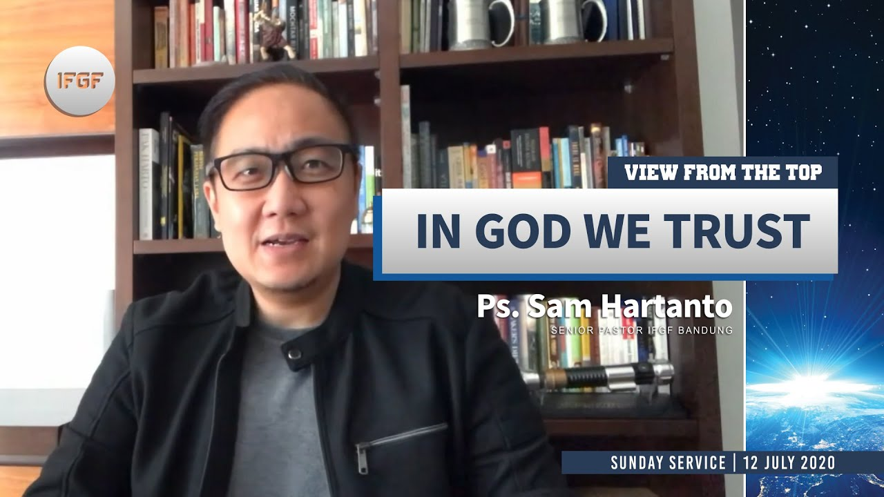 """IFGF Bandung Online Service - Ps.Sam Hartanto """"In God We Trust"""""""