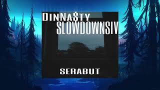 Download Mp3 Serabut - Dinna$ty X Slowdownsiv  Audio