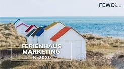Ferienhaus Vermietung 2020 - Tipps für dein FEWO Marketing