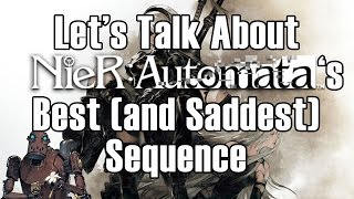 Let's Talk About Nier: Automata's Best (and Saddest) Sequence