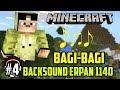 Backsound/Soundtrack yang ada di videonya Erpan 1140.(Minecraft #4)
