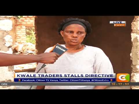 Citizen Extra:Kwale Traders Stalls Directive