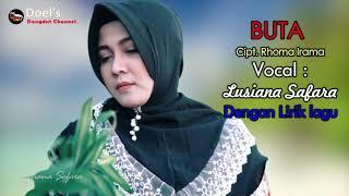 BUTA (Rhoma Irama) VOCAL BY LUSIANA SAFARA