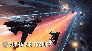 Star Citizen Alpha 2.6 Gameplay Trailer