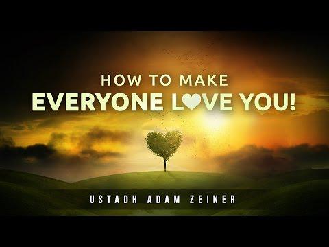Guaranteed Way To Make Allah & The People Love You! - Life Changing Hadith