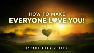Guaranteed Way To Make Allah & The People Love You! - Life Changing Hadith
