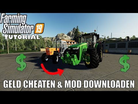 'GELD CHEATEN & MOD DOWNLOADEN' Farming Simulator 19 Tutorial